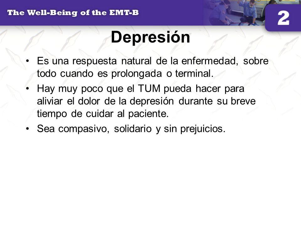Depresión Es una respuesta natural de la enfermedad, sobre todo cuando es prolongada o terminal.