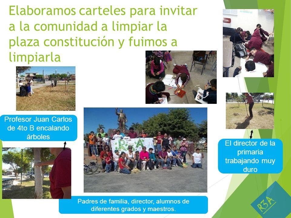 Elaboramos carteles para invitar a la comunidad a limpiar la plaza constitución y fuimos a limpiarla