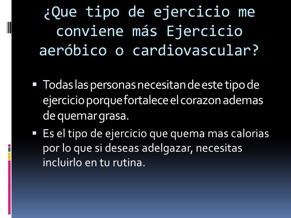 ¿Que tipo de ejercicio me conviene más Ejercicio aeróbico o cardiovascular