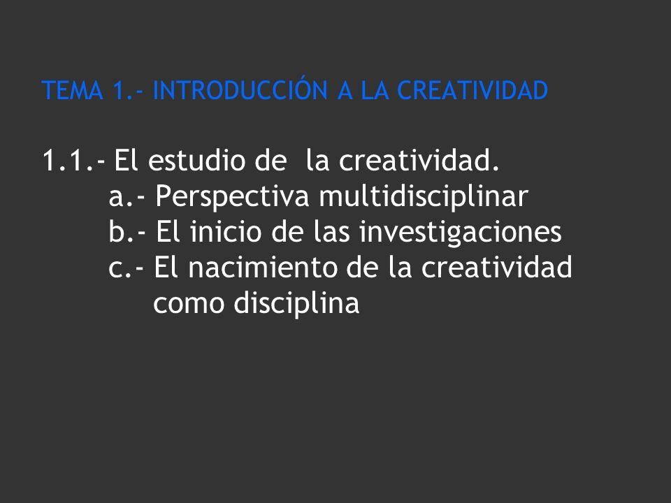 TEMA 1. - INTRODUCCIÓN A LA CREATIVIDAD 1. 1