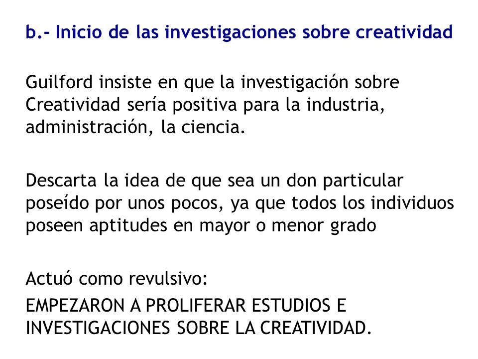 b.- Inicio de las investigaciones sobre creatividad