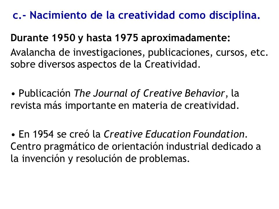 c.- Nacimiento de la creatividad como disciplina.