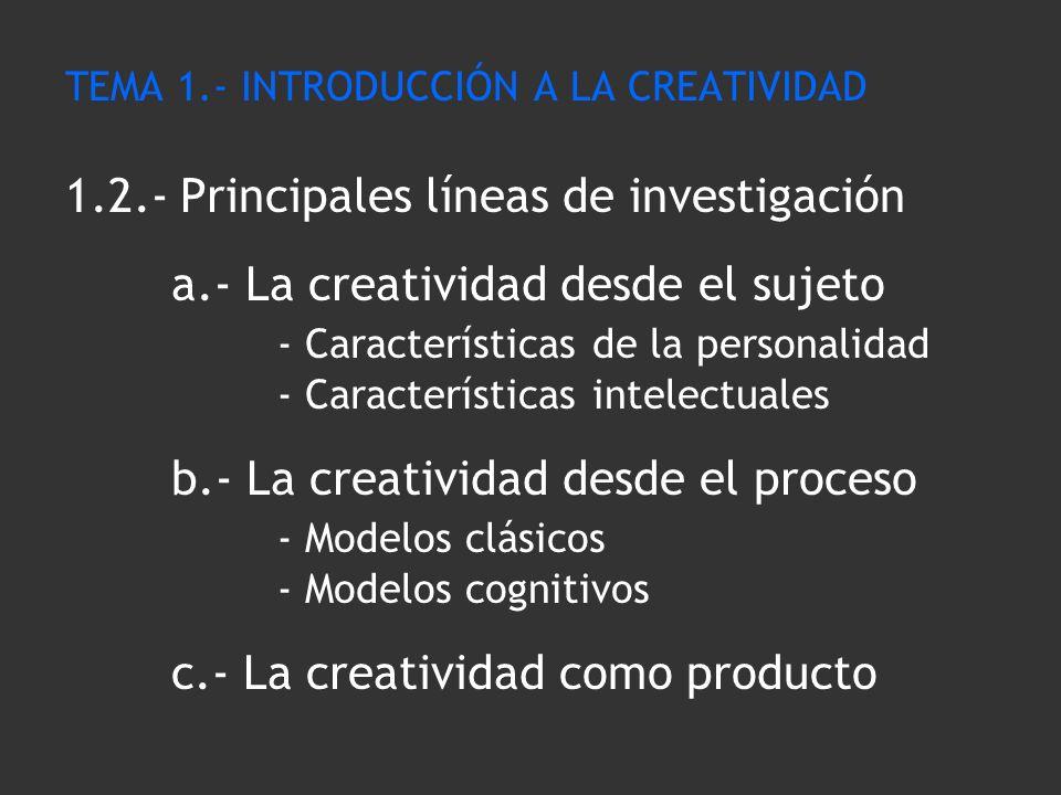 TEMA 1. - INTRODUCCIÓN A LA CREATIVIDAD 1. 2