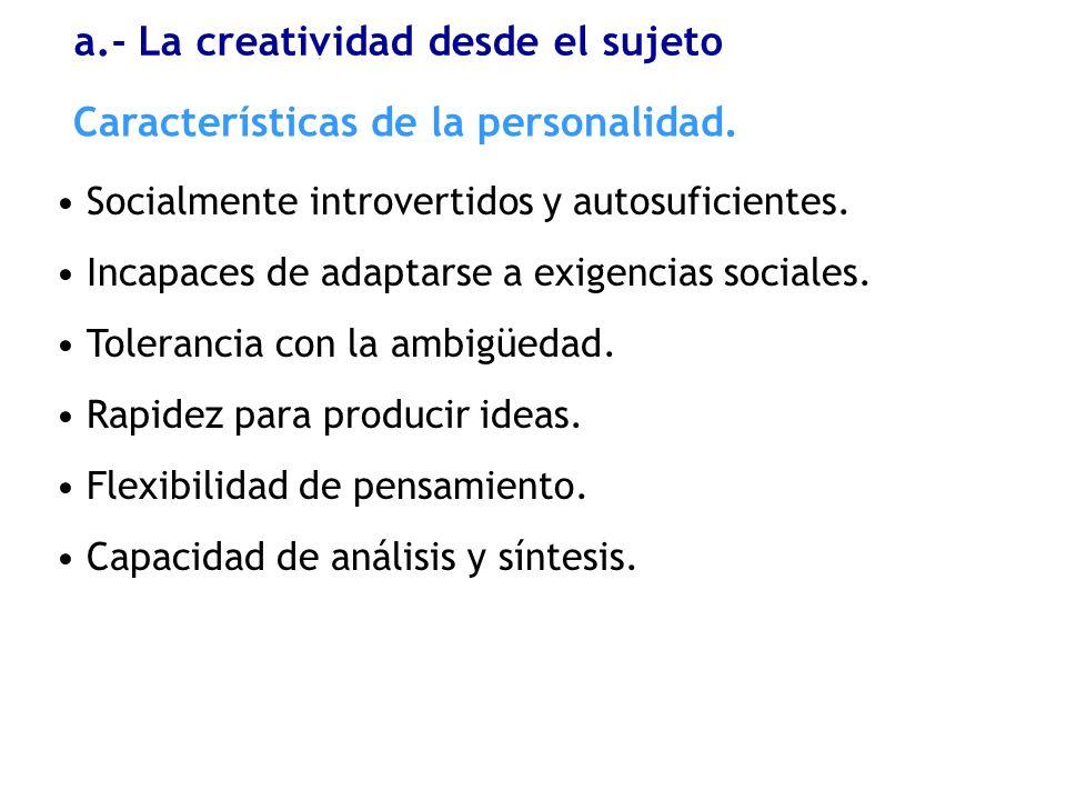 a.- La creatividad desde el sujeto