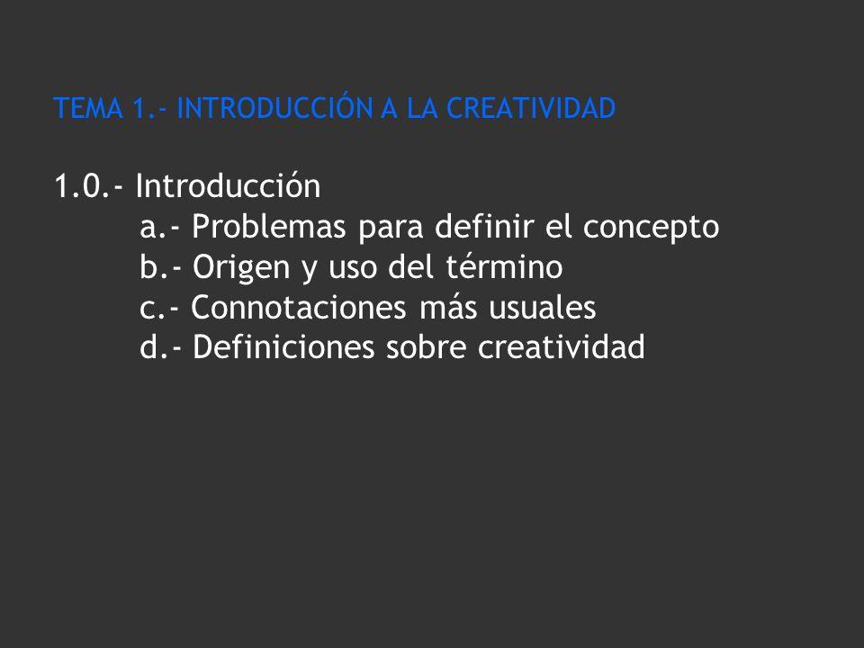 TEMA 1. - INTRODUCCIÓN A LA CREATIVIDAD 1. - Introducción. a