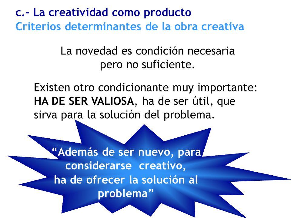 c.- La creatividad como producto