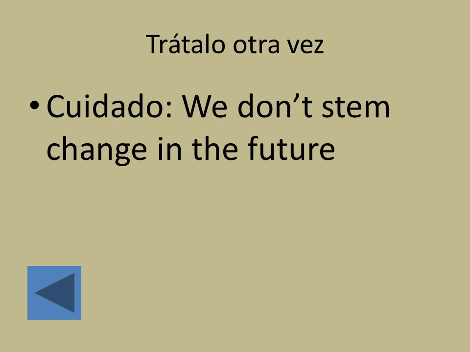 Cuidado: We don't stem change in the future