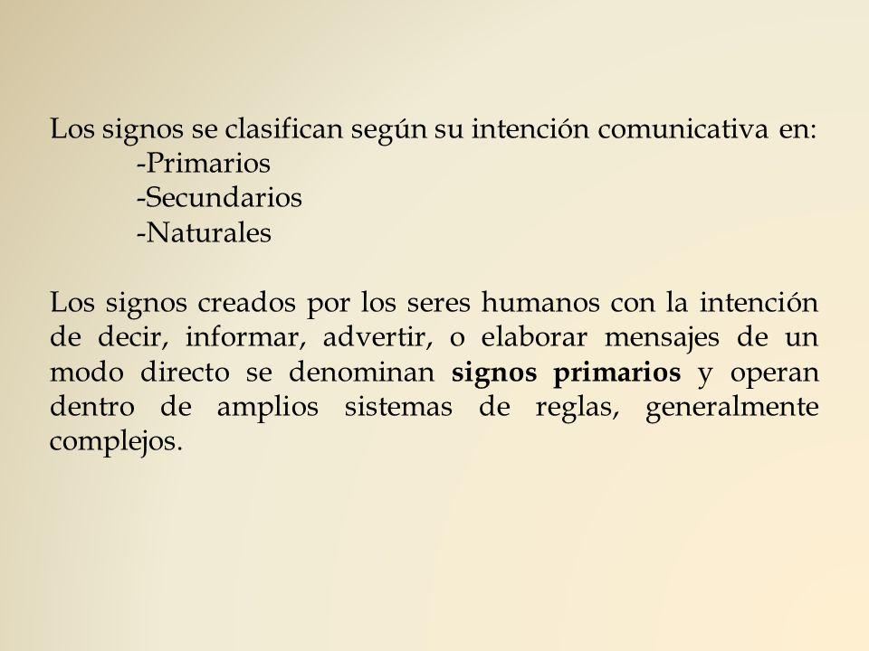 Los signos se clasifican según su intención comunicativa en: