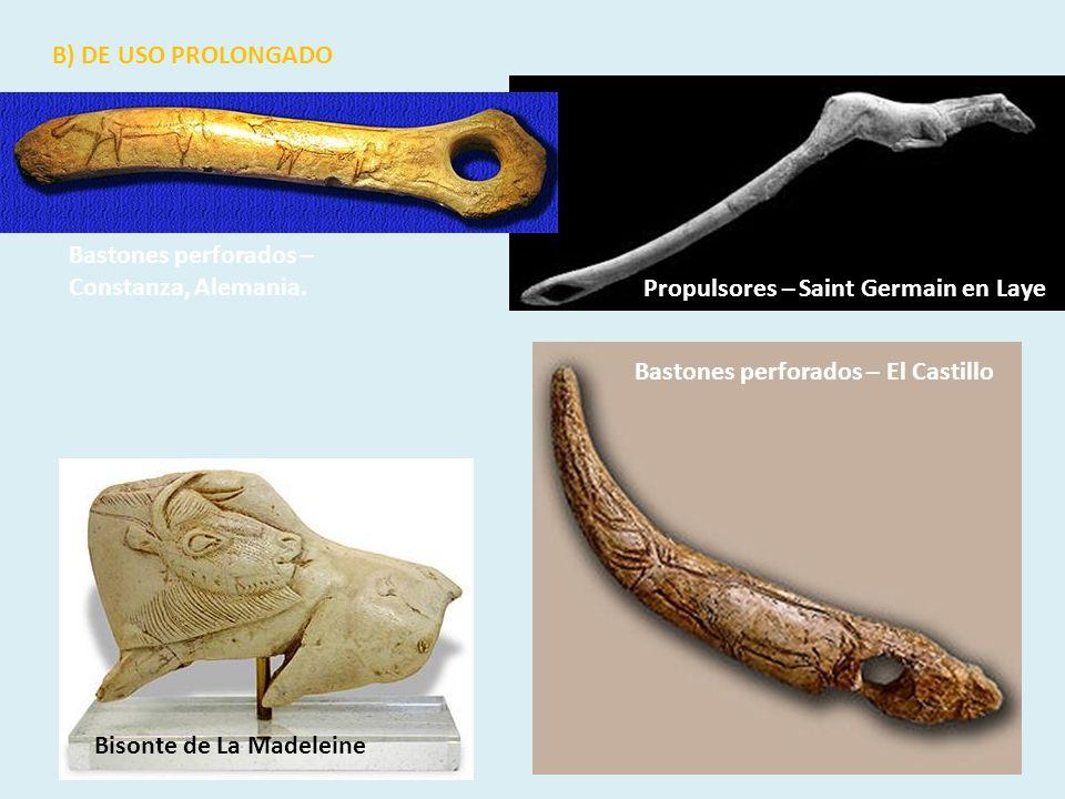 B) DE USO PROLONGADO Bastones perforados – Constanza, Alemania. Propulsores – Saint Germain en Laye.