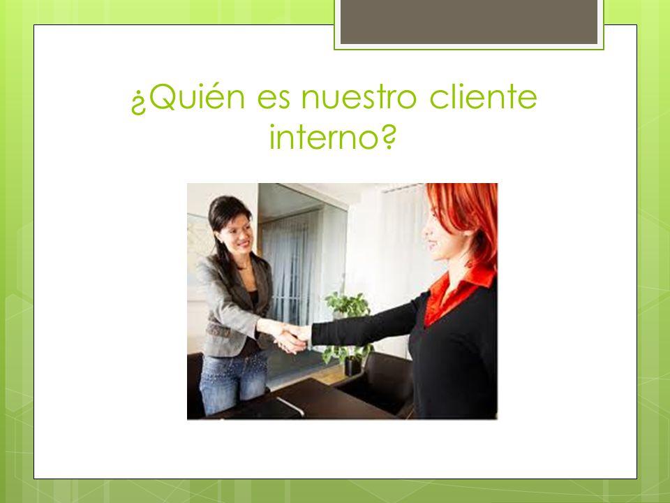 ¿Quién es nuestro cliente interno