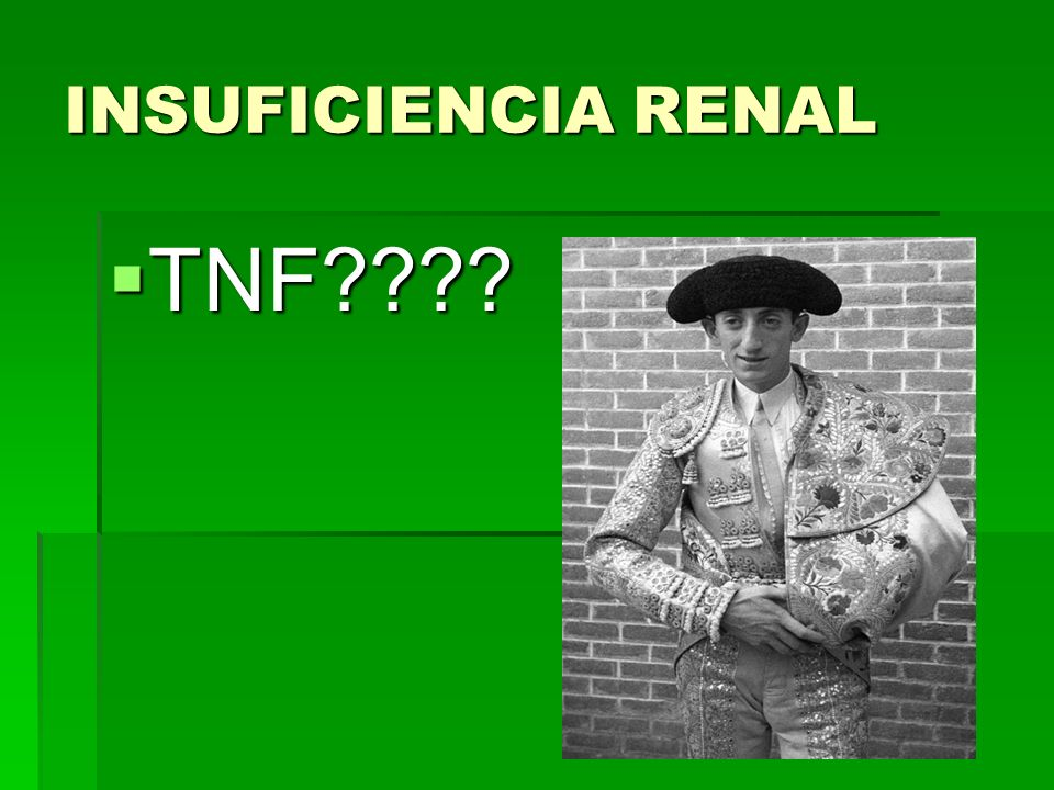 INSUFICIENCIA RENAL TNF
