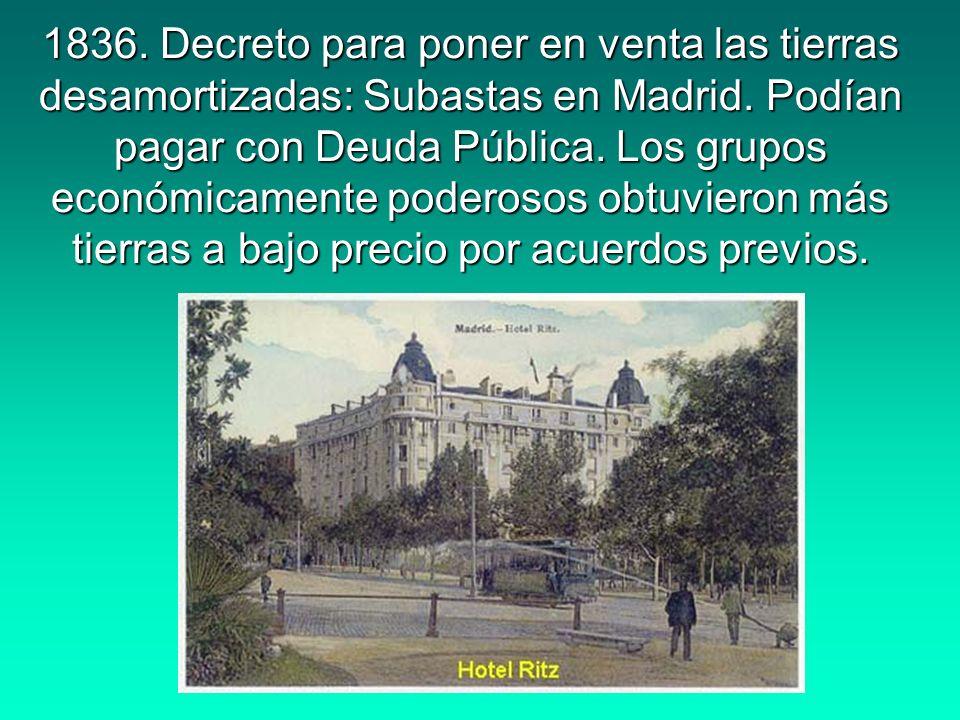 1836.Decreto para poner en venta las tierras desamortizadas: Subastas en Madrid.