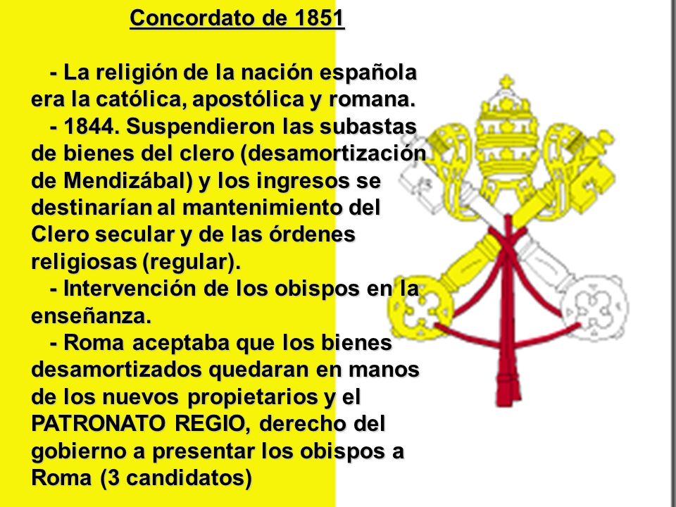 Concordato de 1851- La religión de la nación española era la católica, apostólica y romana.