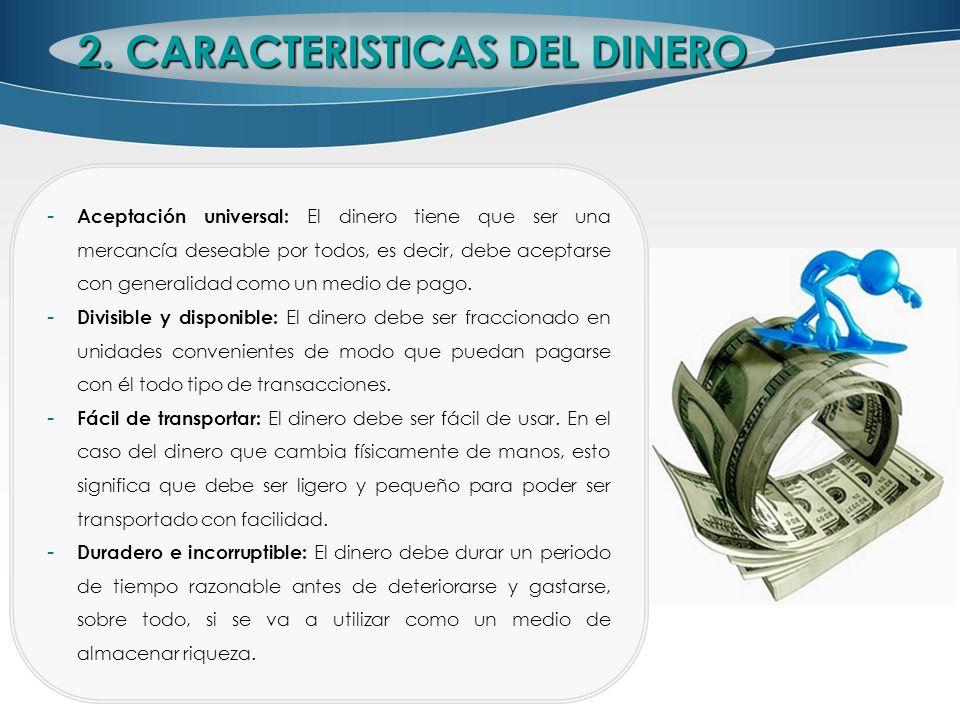 2. CARACTERISTICAS DEL DINERO
