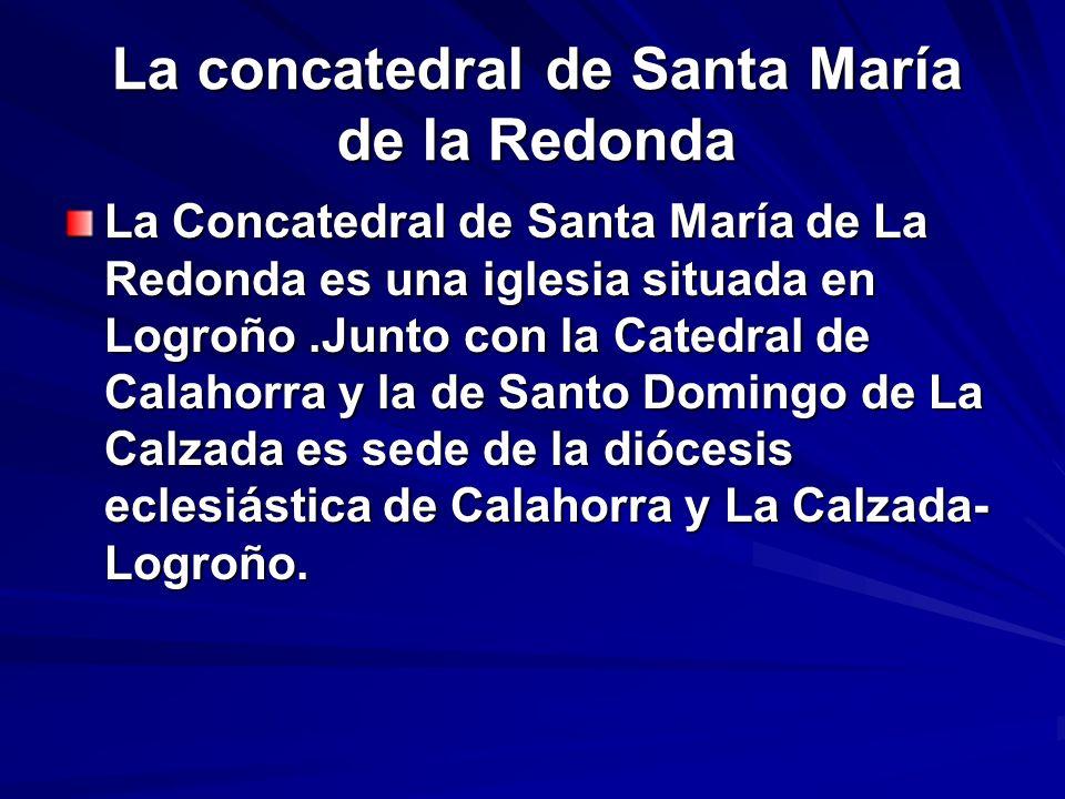 La concatedral de Santa María de la Redonda