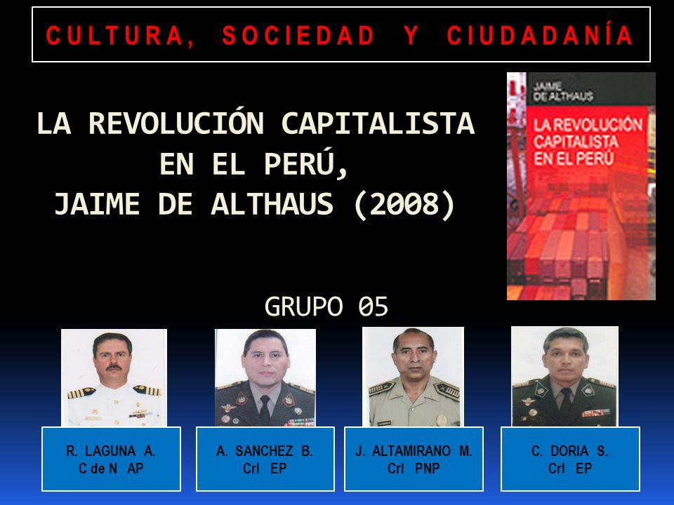 CULTURA, SOCIEDAD Y CIUDADANÍA LA REVOLUCIÓN CAPITALISTA EN EL PERÚ,
