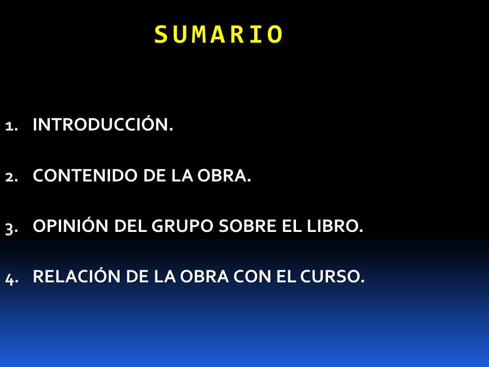 SUMARIO INTRODUCCIÓN. CONTENIDO DE LA OBRA.