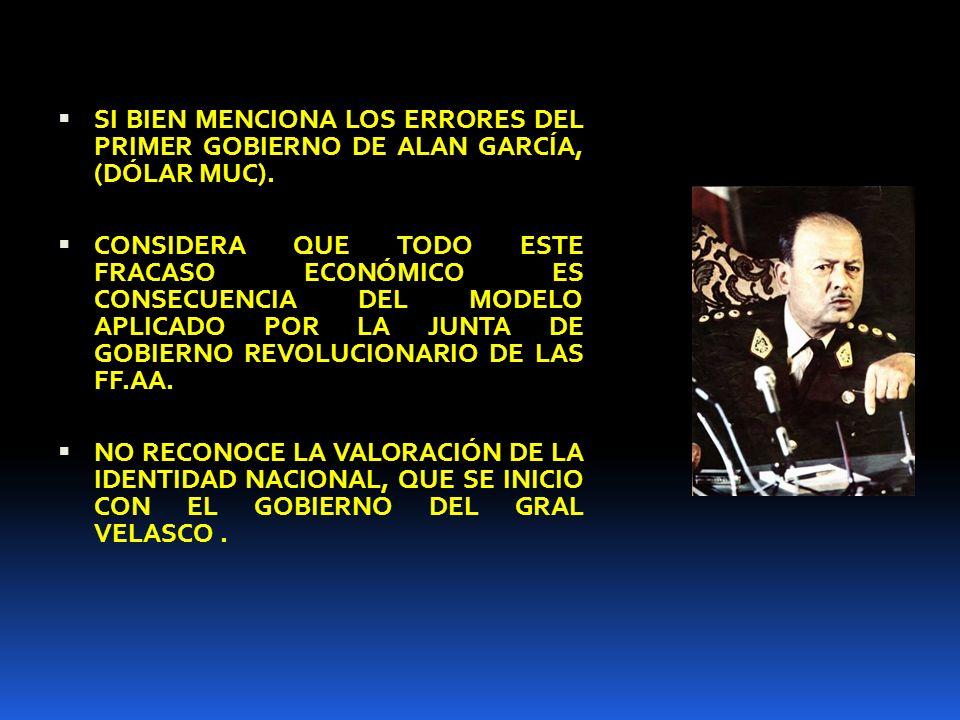 SI BIEN MENCIONA LOS ERRORES DEL PRIMER GOBIERNO DE ALAN GARCÍA, (DÓLAR MUC).
