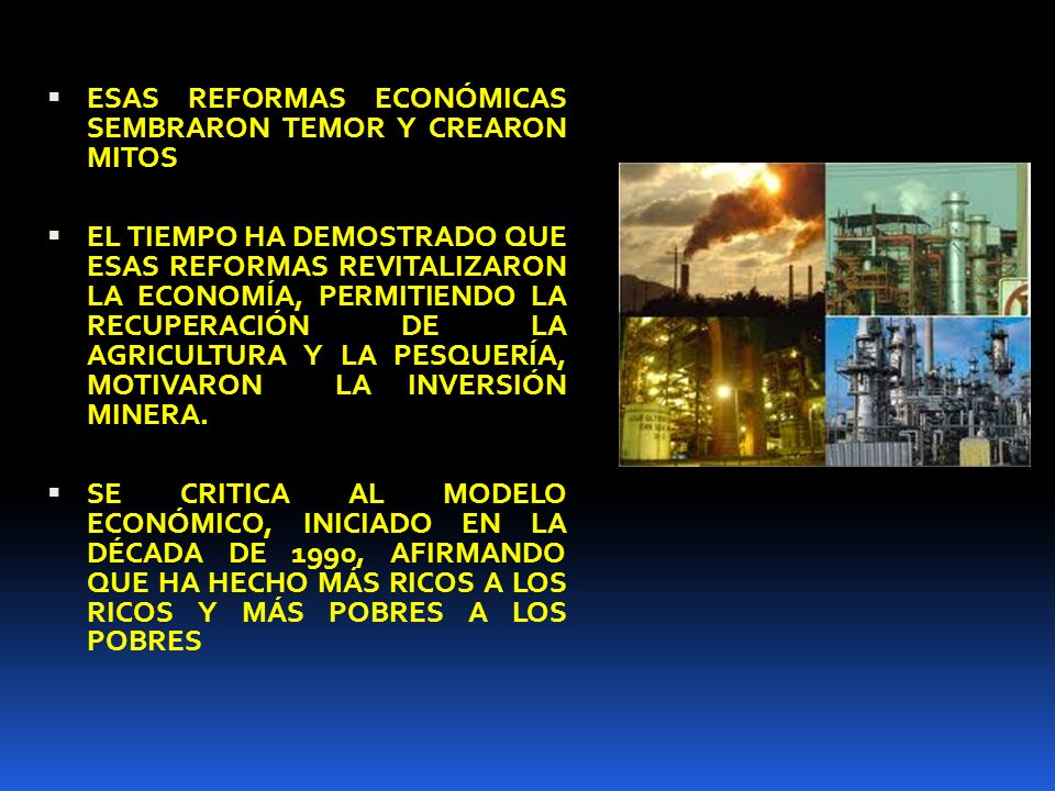 ESAS REFORMAS ECONÓMICAS SEMBRARON TEMOR Y CREARON MITOS