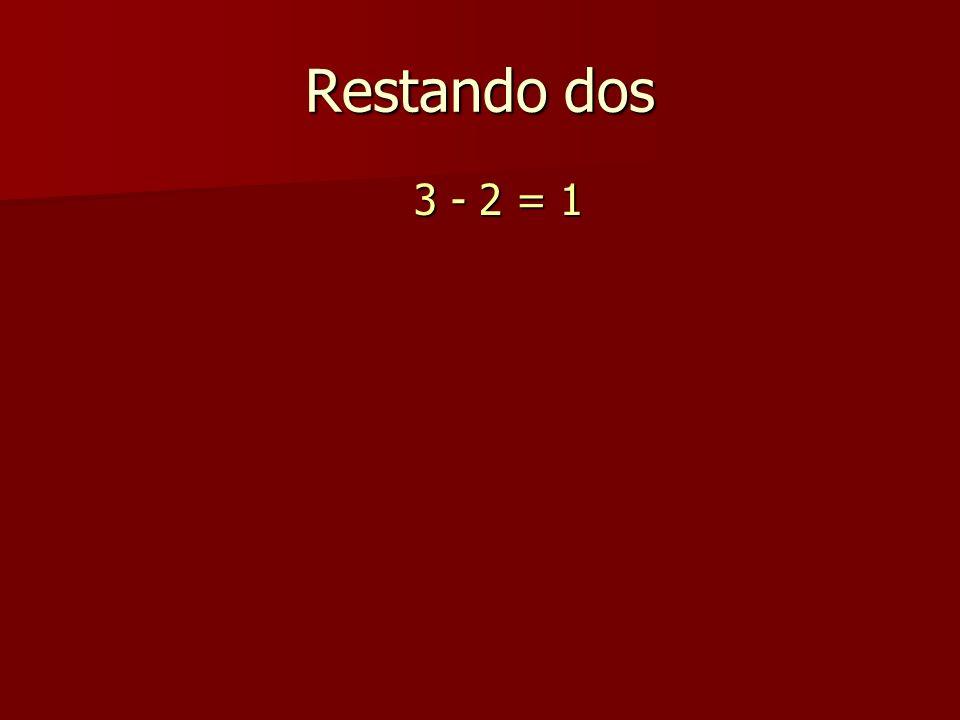 Restando dos 3 - 2 = 1