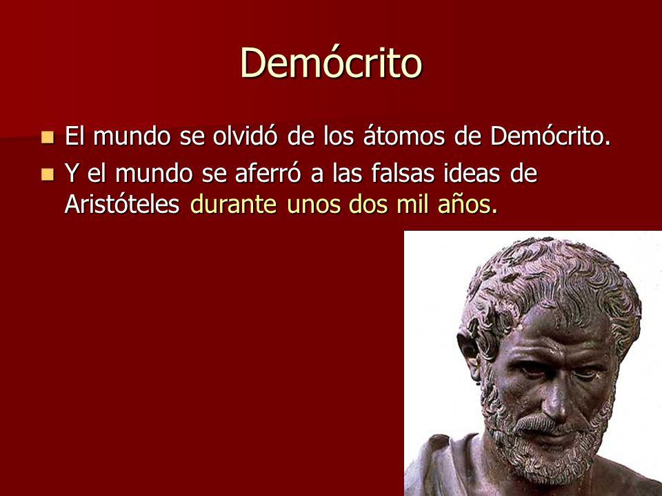 Demócrito El mundo se olvidó de los átomos de Demócrito.