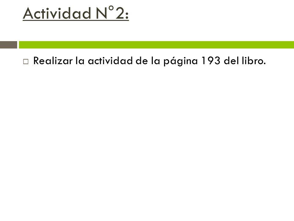 Actividad N°2: Realizar la actividad de la página 193 del libro.