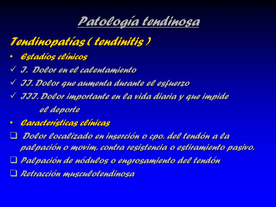 Patología tendinosa Tendinopatías ( tendinitis ) Estadíos clínicos