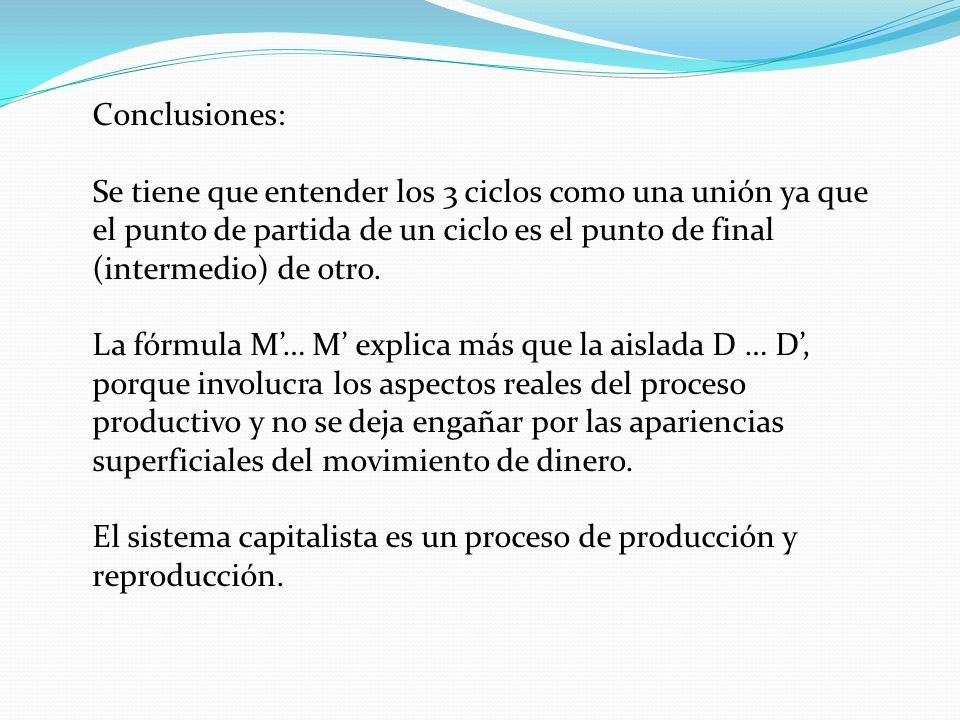 Conclusiones: Se tiene que entender los 3 ciclos como una unión ya que el punto de partida de un ciclo es el punto de final (intermedio) de otro.