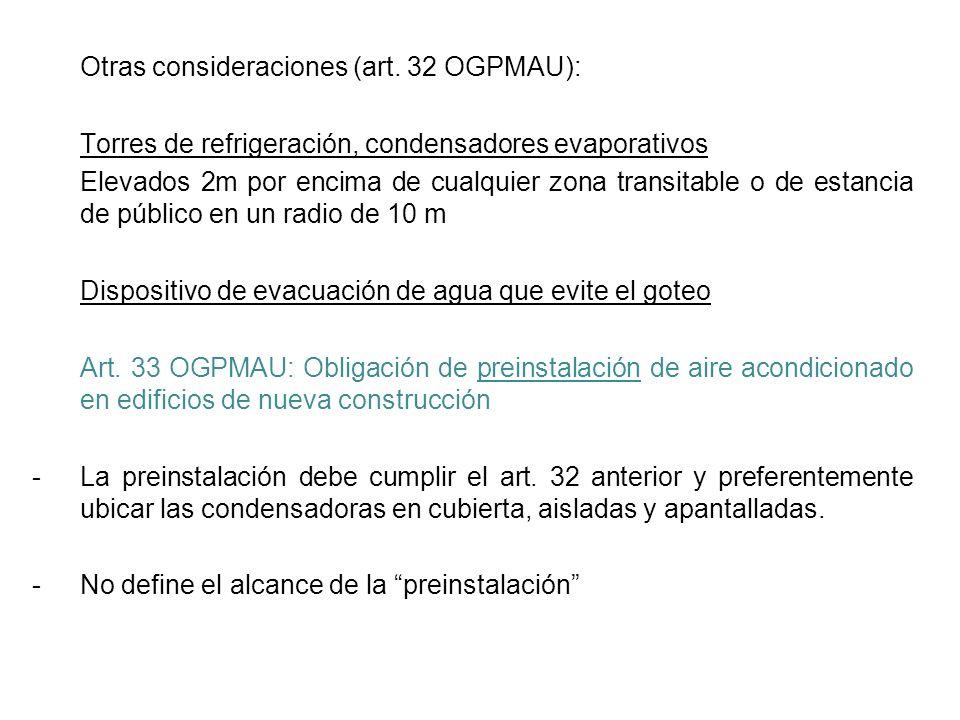 Otras consideraciones (art. 32 OGPMAU):