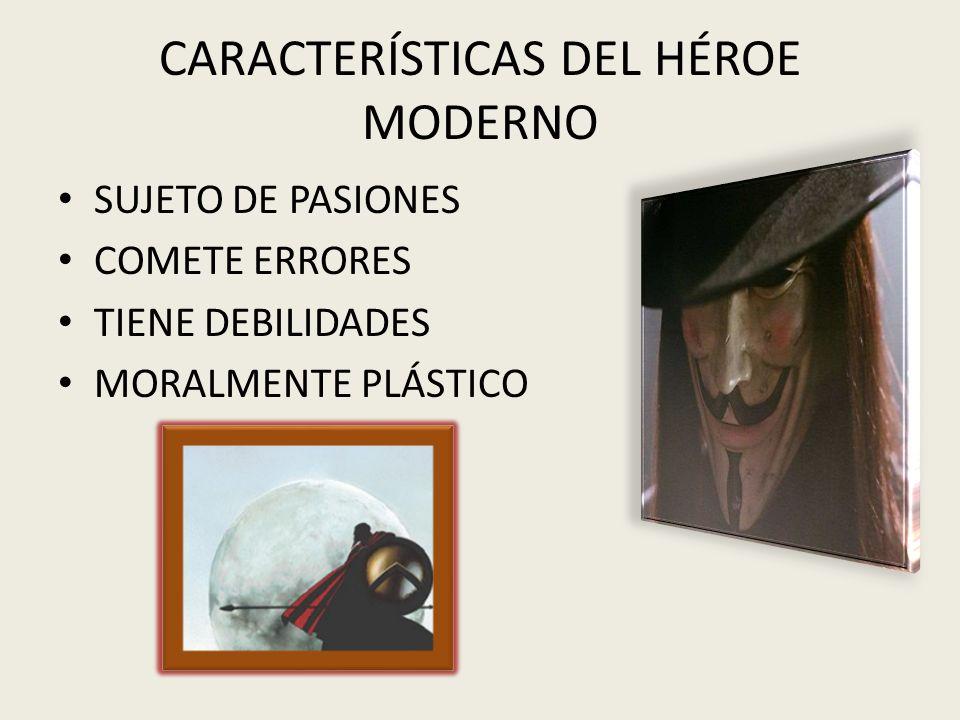 CARACTERÍSTICAS DEL HÉROE MODERNO