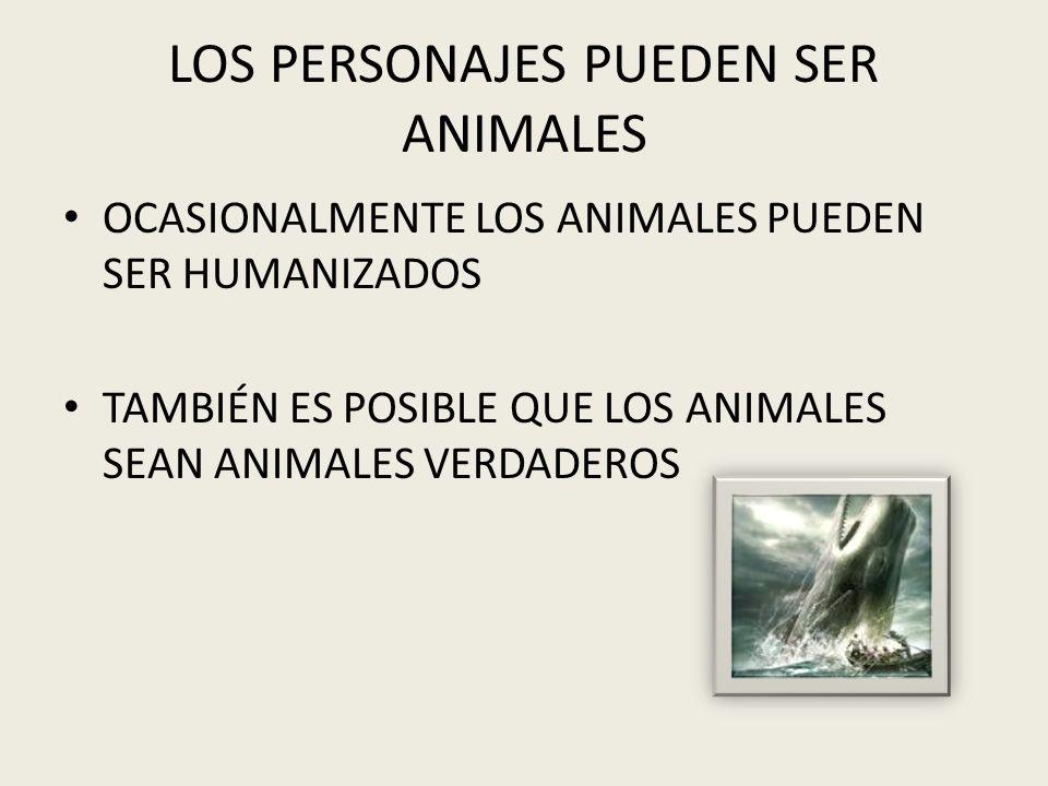 LOS PERSONAJES PUEDEN SER ANIMALES