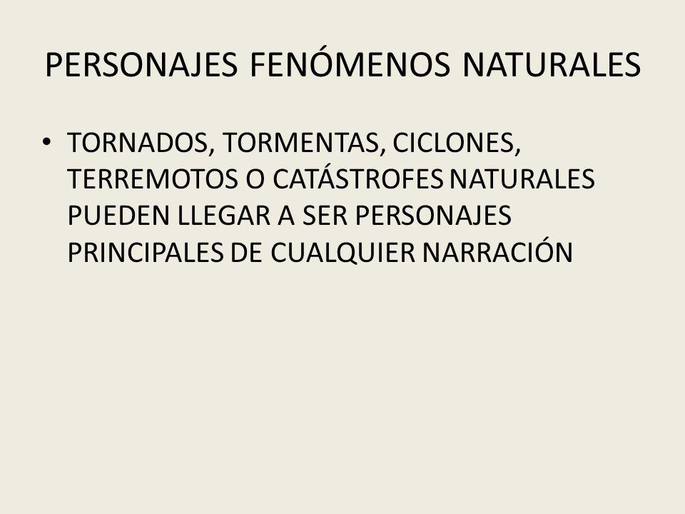 PERSONAJES FENÓMENOS NATURALES