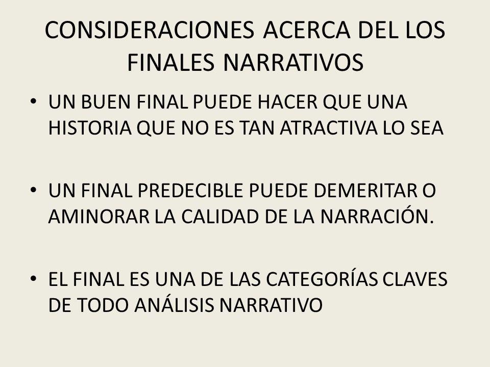 CONSIDERACIONES ACERCA DEL LOS FINALES NARRATIVOS