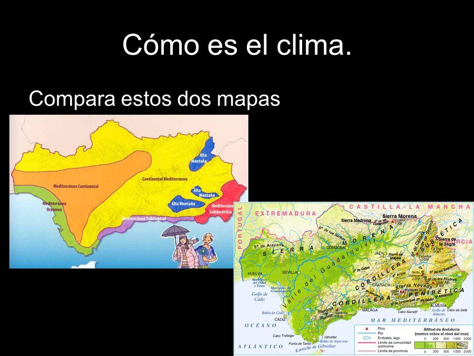 Cómo es el clima. Compara estos dos mapas.