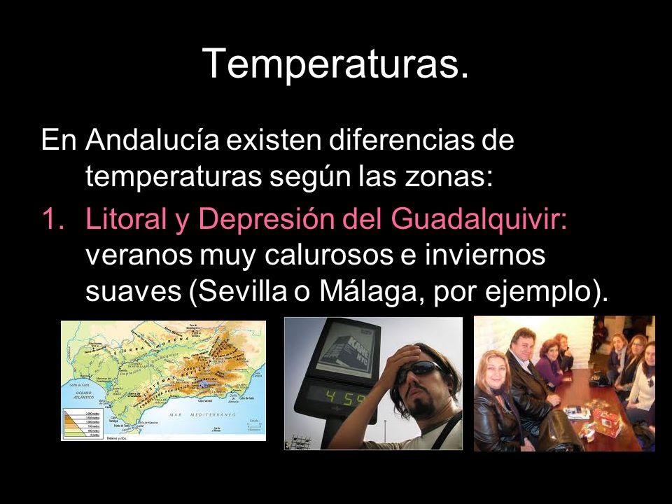 Temperaturas. En Andalucía existen diferencias de temperaturas según las zonas:
