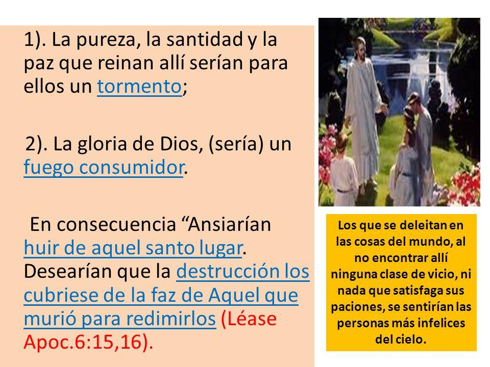 2). La gloria de Dios, (sería) un fuego consumidor.