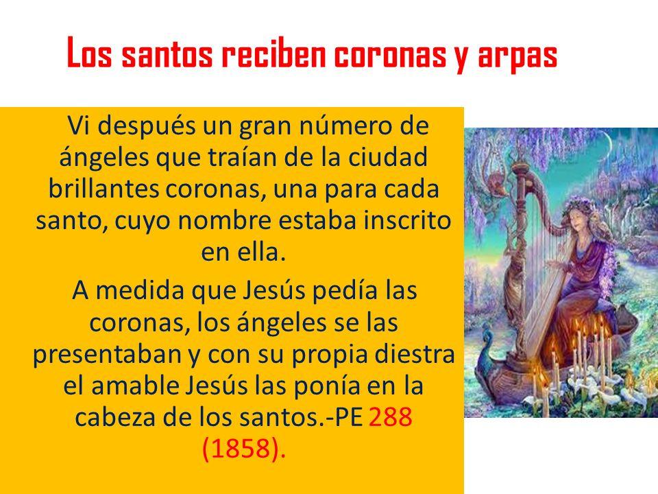Los santos reciben coronas y arpas