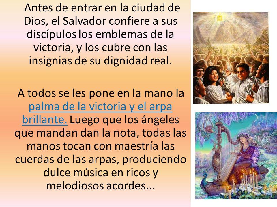 Antes de entrar en la ciudad de Dios, el Salvador confiere a sus discípulos los emblemas de la victoria, y los cubre con las insignias de su dignidad real.