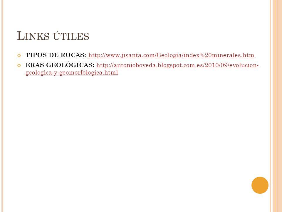 Links útilesTIPOS DE ROCAS: http://www.jisanta.com/Geologia/index%20minerales.htm.