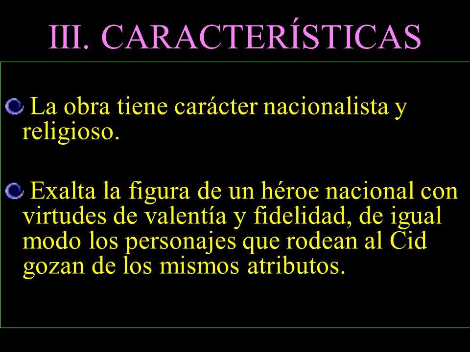 III. CARACTERÍSTICAS La obra tiene carácter nacionalista y religioso.