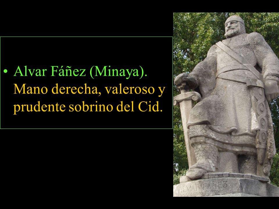 Alvar Fáñez (Minaya). Mano derecha, valeroso y prudente sobrino del Cid.