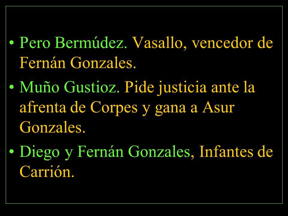 Pero Bermúdez. Vasallo, vencedor de Fernán Gonzales.