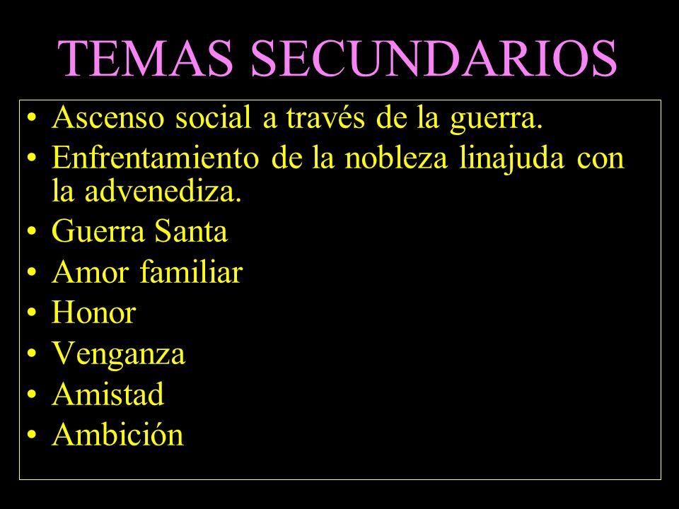 TEMAS SECUNDARIOS Ascenso social a través de la guerra.