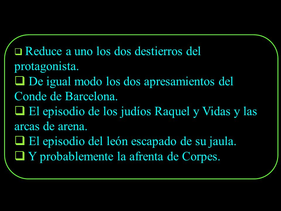 De igual modo los dos apresamientos del Conde de Barcelona.