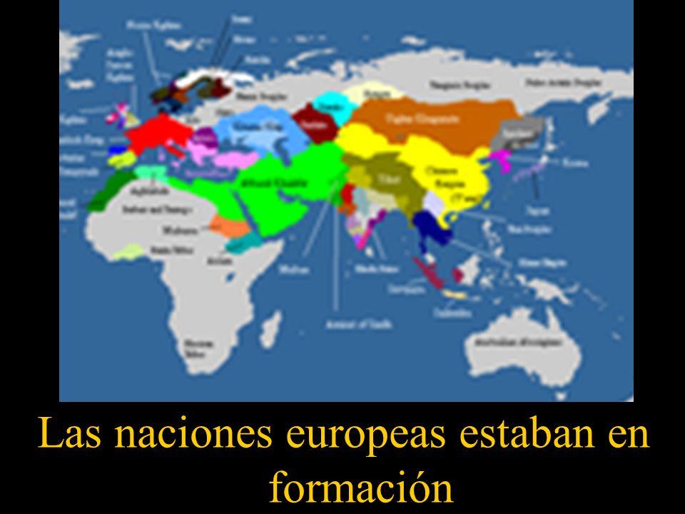 Las naciones europeas estaban en formación