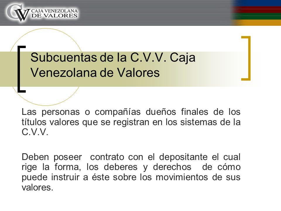 Subcuentas de la C.V.V. Caja Venezolana de Valores