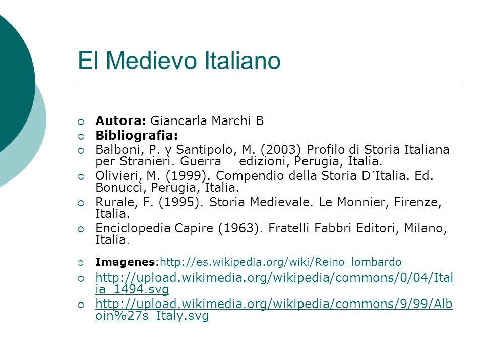 El Medievo Italiano Autora: Giancarla Marchi B Bibliografia: