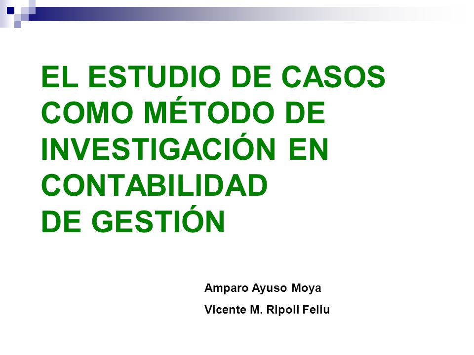 EL ESTUDIO DE CASOS COMO MÉTODO DE INVESTIGACIÓN EN CONTABILIDAD DE GESTIÓN