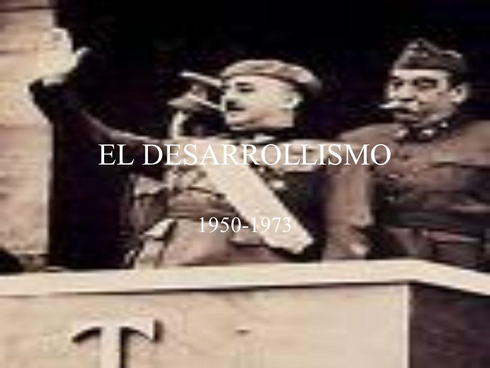 EL DESARROLLISMO 1950-1973
