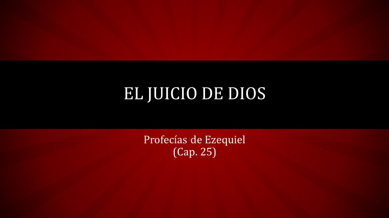 Profecías de Ezequiel (Cap. 25)